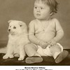 "Bessie Maurice Willsey<br /> Her mother Bessie Ellen writes, ""Maurice - <br /> aged 10 mo - and her stitz puppy that I had to<br /> give away when Noel came to Boise to live with us<br /> - He didn't like dogs."""