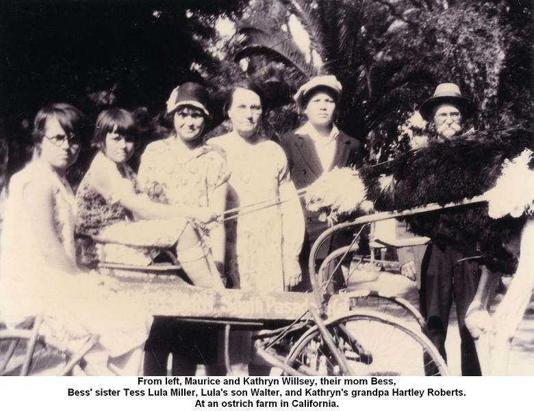 From left, Maurice and Kathryn Willsey, their mom Bess,<br /> Bess' sister Tess Lula Miller, Lula's son Walter, and Kathryn's grandpa Hartley Roberts.<br /> At an ostrich farm in California.