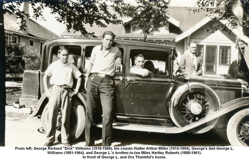 """From left, George Richard """"Dick"""" Williams (1918-1988), his cousin Walter Arthur Miller (1914-1994), George's dad George L.<br /> Williams (1881-1964), and George L.'s brother-in-law Miles Hartley Roberts (1888-1961).<br /> In front of George L. and Ora Thankful's home."""