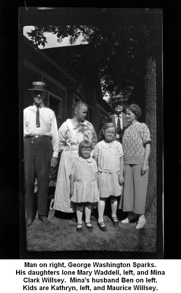 Man on right, George Washington Sparks.<br /> His daughters Ione Mary Waddell, left, and Mina<br /> Clark Willsey.  Mina's husband Ben on left.<br /> Kids are Kathryn, left, and Maurice Willsey.