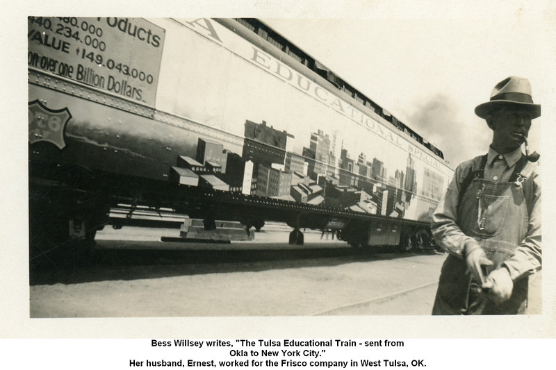 """Bess Willsey writes, """"The Tulsa Educational Train - sent from<br /> Okla to New York City.""""<br /> Her husband, Ernest, worked for the Frisco company in West Tulsa, OK."""