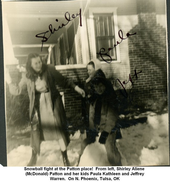 Snowball fight at the Patton place!  From left, Shirley Aliene <br /> (McDonald) Patton and her kids Paula Kathleen and Jeffrey<br /> Warren.  On N. Phoenix, Tulsa, OK
