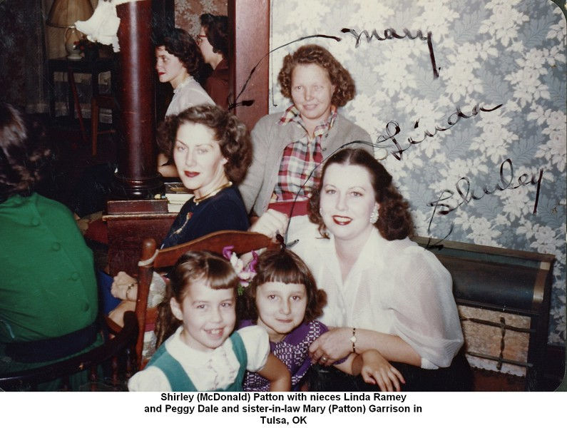 Shirley (McDonald) Patton with nieces Linda Ramey<br /> and Peggy Dale and sister-in-law Mary (Patton) Garrison in<br /> Tulsa, OK