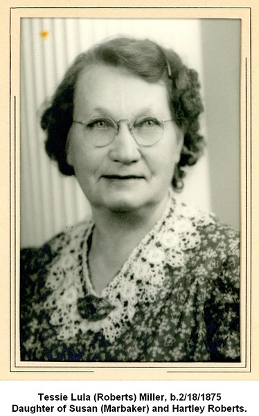Tessie Lula (Roberts) Miller, b.2/18/1875<br /> Daughter of Susan (Marbaker) and Hartley Roberts.