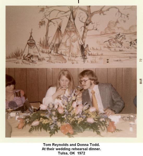 Tom Reynolds and Donna Todd.<br /> At their wedding rehearsal dinner.<br /> Tulsa, OK  1972