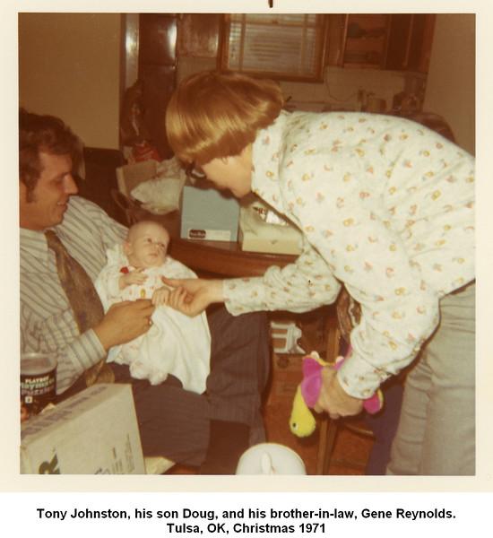 Tony Johnston, his son Doug, and his brother-in-law, Gene Reynolds.<br /> Tulsa, OK, Christmas 1971