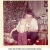 Jeffrey Warren Patton and cousin Paula Marie Kempe,<br /> daughter of Cherry Natalie (McDonald) and Walter<br /> Frederick Kempe.  Christmas 1961 at Patton home'on N. Phoenix, Tulsa, OK.