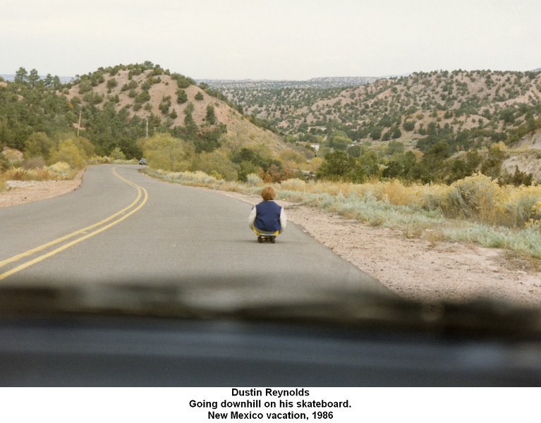 Dustin Reynolds<br /> Going downhill on his skateboard.<br /> New Mexico vacation, 1986