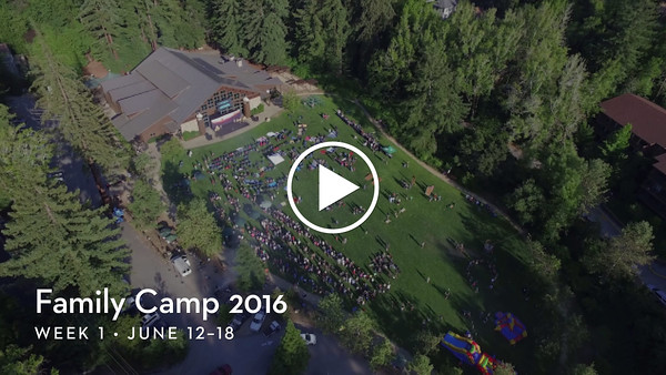 2016 Family Camp Week 1 Highlights