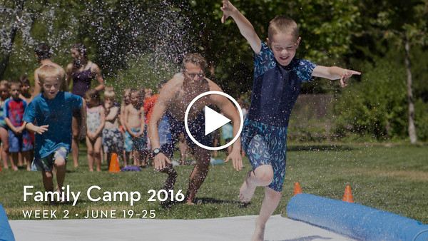 2016 Family Camp Week 2 Highlights