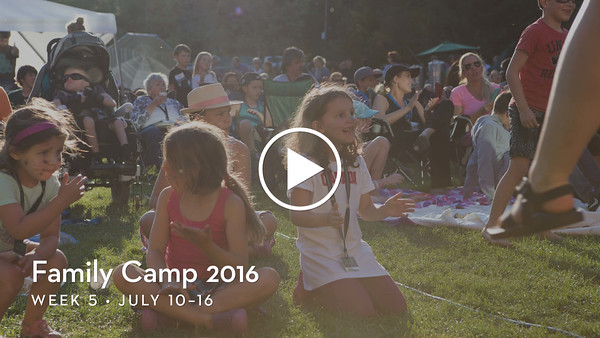 2016 Family Camp Week 5 Highlights