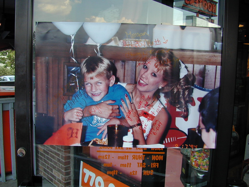Morgan Bellmor's Poster From His Six Year Old Birthday Party At Hooters Next To Atlanta Raceway On The Hooter's Door Celebrating Morgan's 16th Birthday Party At The Roswell Hooters  September 2003