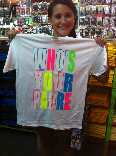 """Rachel's new shirt from South Padre Island, TX, July 2011. """"Who's Your Padre?"""""""
