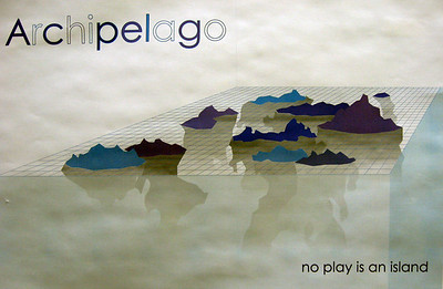 Archipelago ... no play is an island