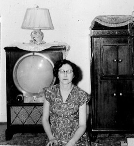 Dorothy Mowen - Don's Mother. The TV was the first that Don ever watched. The other object in the background was a Victrola (record player).