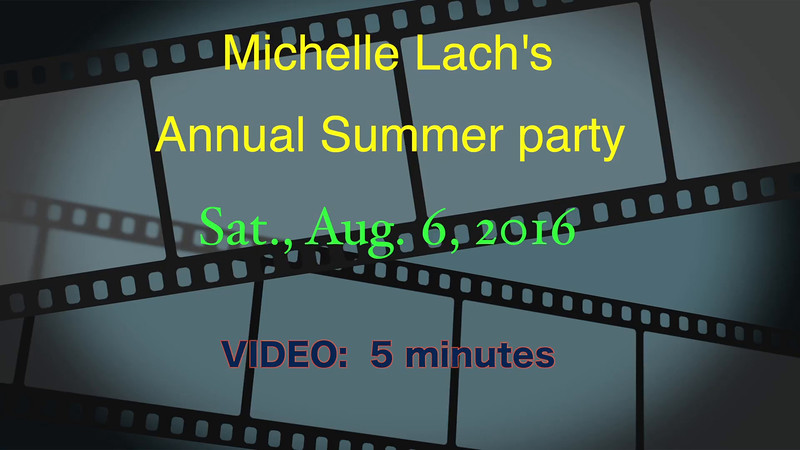 Michelle Lach's annual Summer party, Sat., Aug. 6, 2012