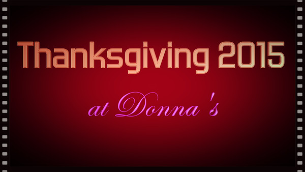 VIDEO:  Thanksgiving 2015 at Donna's--click on image to view