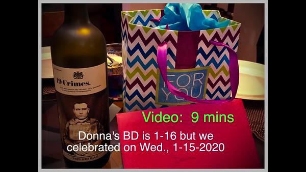 Video: 10 mins - Donna's pre-birthday gathering on 1-15-2020.  Birthdate is 1-16-2010