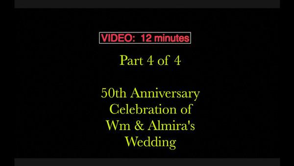 Part 4 of 4 - Wm. & Almira's 50th Anniversary Celebration