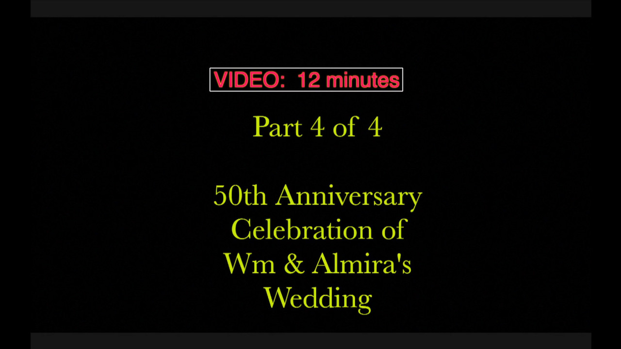 Part 4 of 4 - Wm. & Almira's 50th Anniversary Celebration