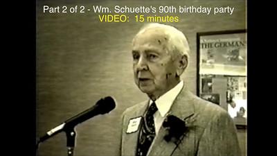 Part 2 of 2 ~~ Wm Schuette's 90th BD Party