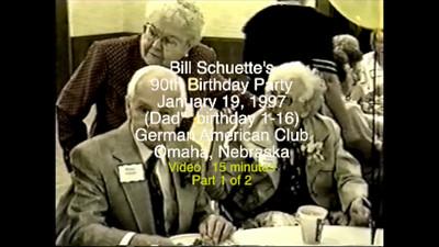 Video:  Wm Schuette's 90th birthday party, German American Club, Jan. 19, 2007 (Dad's birthday 1-16)   Part 1 of 2 ~~ 15 minutes.