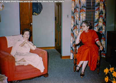L-R, Viginia (Ford) Collom, and her mother Ruth (Moon) Ford.  Mid 1950's.