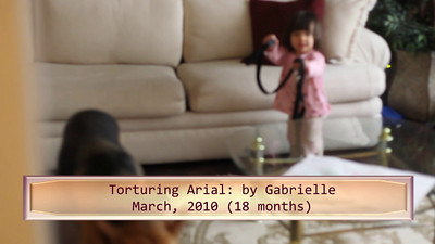 3/2/2010 - Torturing Ariel-The-Dog (March 2010)