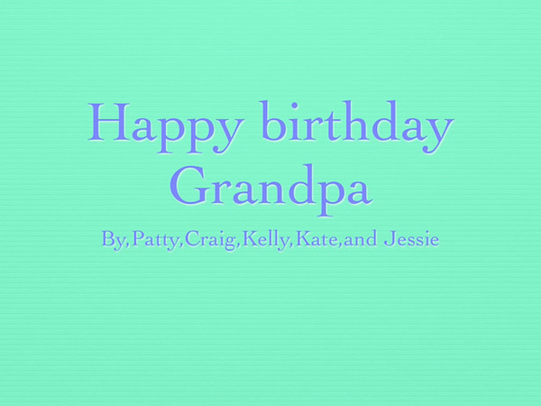 Jessie's birthday wish for Grandpa