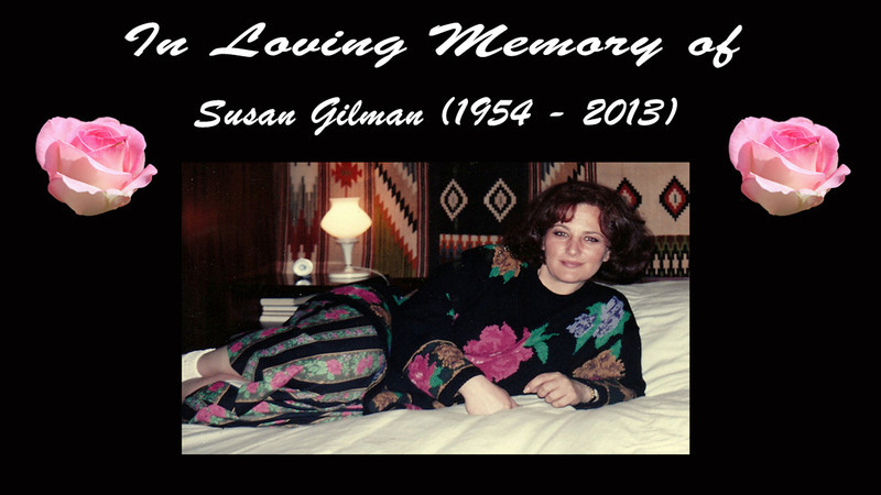 In Loving Memory of Susan Gilman (1954 - 2013)