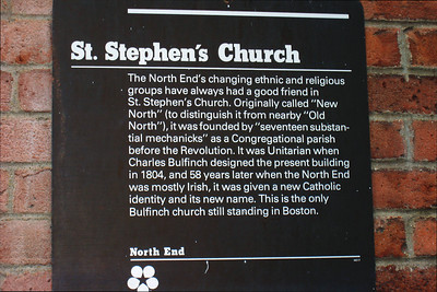Day 2 – North End - St. Stephens, one of three Roman Catholic houses of worship in the tiny North End, is the only standing church building in Boston designed by Charles Bullfinch. The design bears the hallmarks the architect's iconic style, including the symmetry that makes Federal architecture so pleasing to the eye.