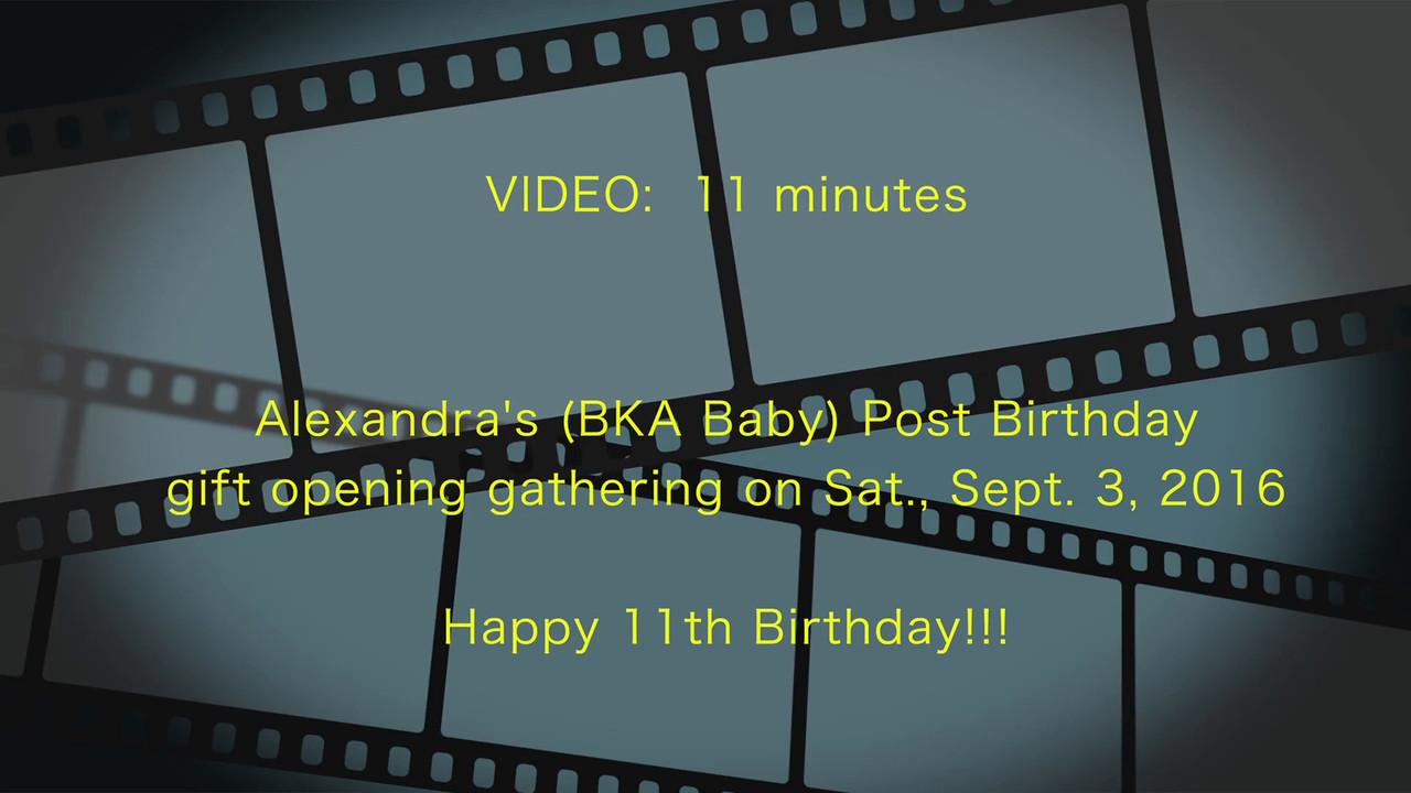 Baby's 11th Post BD Present Opening, Sat., Sept. 3, 2016