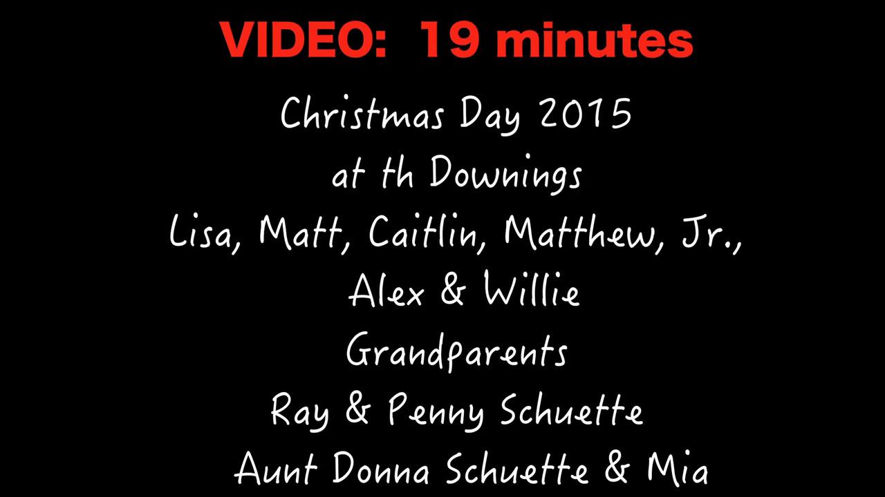 VIDEO:  Christmas Day @ Lisa's 2015