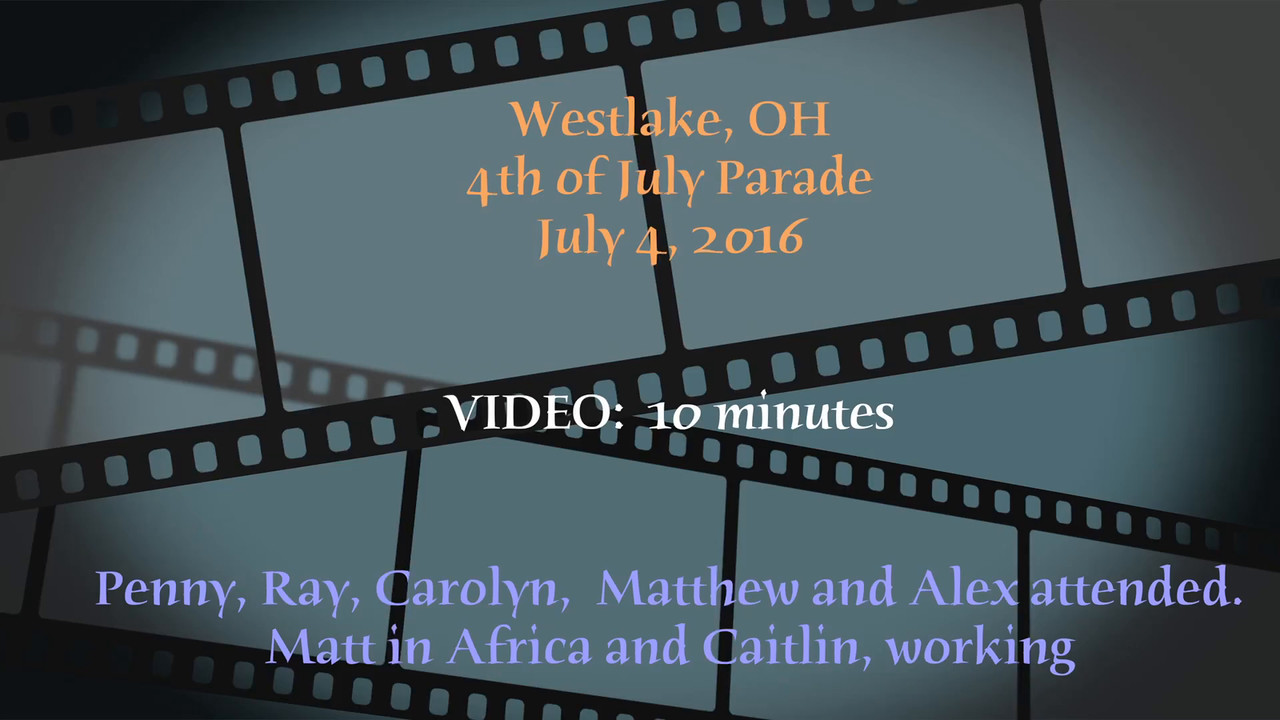 VIDEO: 10 minutes -- July 4, 2016 - Westlake, OH Parade