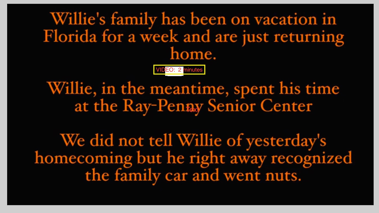 VIDEO:  2 minutes -- Willie's family comes home after being on vacation for a week in Florida