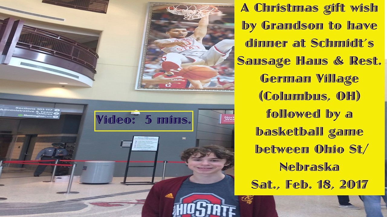 Ohio State Nebraska Basketball Game, Sat. Feb. 18, 2017 as part of Grandson Matthew Downing, Jr.'s Christmas Present