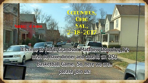 3Grandson, Matthew Downing, Jr.'s Christmas Gift delivered today...Dinner at Schmid's, German Village, Columbus, OH and attend OSU/Nebraska Basketball Game.  Sat., Feb . 18, 2017