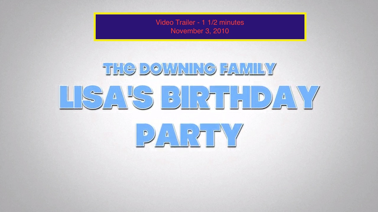 VIDEO:  Lisa's birthday party trailer