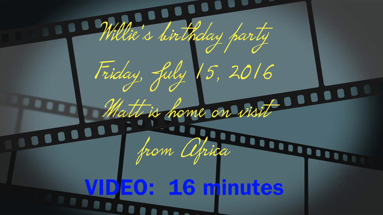Matt's home from Africa & it's Willie's birthday party