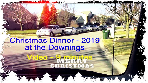 Video: 10 mins --  Christmas Day at the Downings - Dec. 25, 2019
