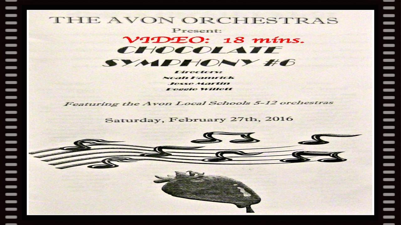 "VIDEO:  18 mins. - Avon Orchestras' ""Chocolate Symphony # 6, Sat., Feb. 27, 2016"