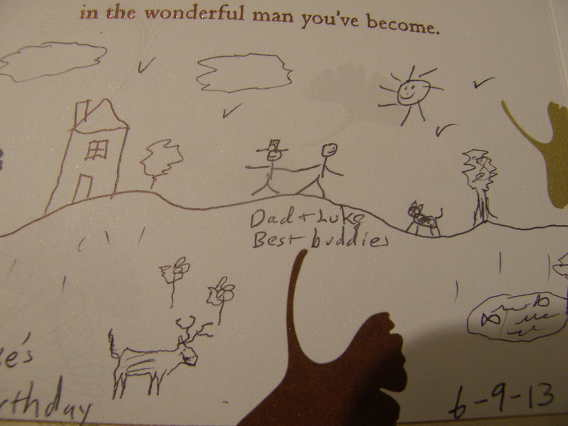 Luke's Birthday card from Dad.  In the pic you can see the house, Luke and Dad, who will always be best buddies, Salem, a deer, and some fish. :)