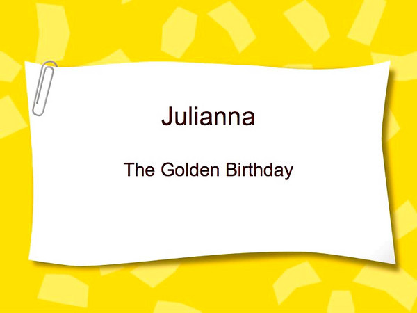 This was played at Julianna's 15th birthday party.