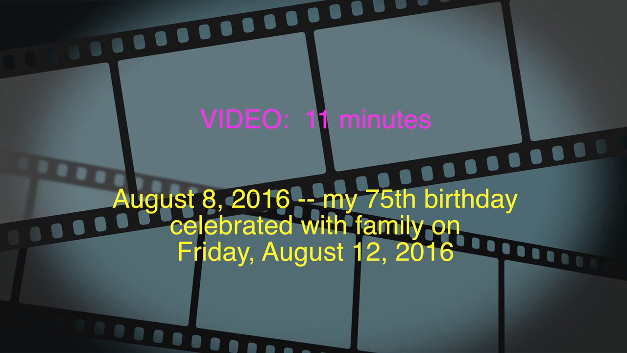 Ray's 75th Family BD Party celebrated, Fri., Aug. 12, 2016 (Rev)
