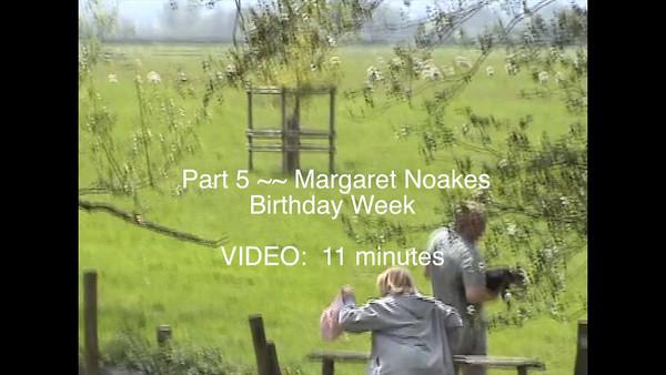 Part 5 - Margaret Noakes 80th Birthday Week