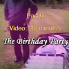 Part 6--The Birthday Party - 12 minute video