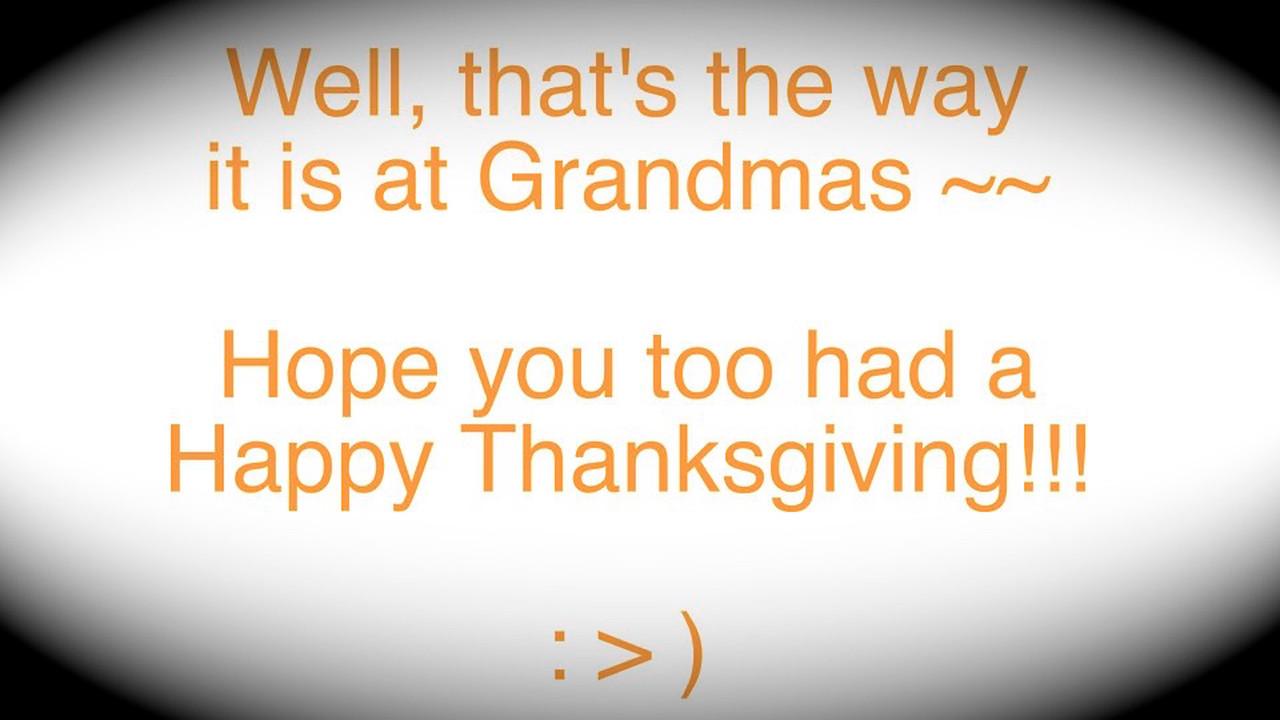 VIDEO:  Thanksgiving 2014 @ Grandmas