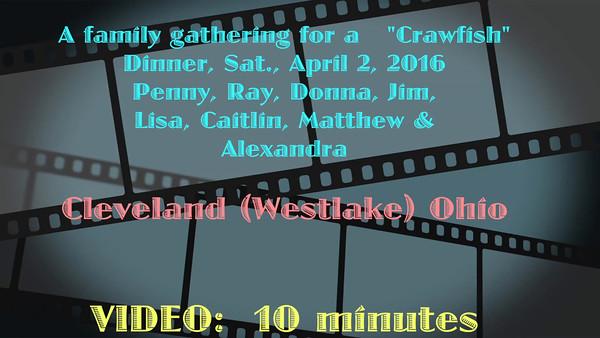 Video:  10 minutes--Crawfish Boil -- Sat., April 2, 2016