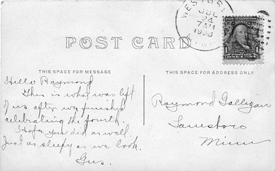 """The postscard with a July 24, 1908 postmark from Westbrook, Minnesota states """"Hello Raymond (Galligan), This is what was left of us after we finished celebrating the fourth (of July). Hope you did as well. Just as sleepy as we look. Gus (Galligan)"""""""