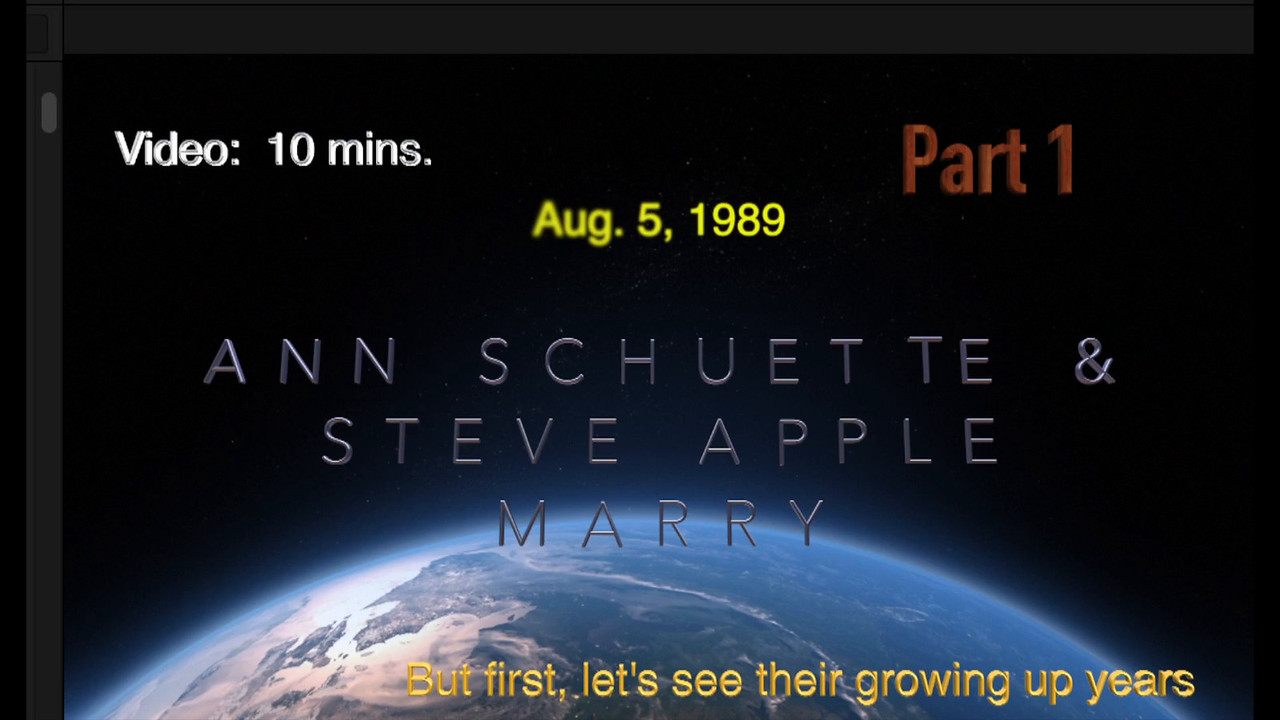 Part 1 - Photos of Ann Schuette & Steve Apple as they grow up and meet one-another.  Video: 10 1/4 mins..